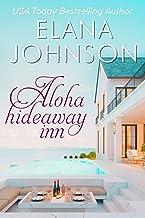 Aloha Hideaway Inn: A Sweet Beach Read (Getaway Bay Resort Romance Book 1)