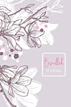 Bismillah Journal: A Blank Lined Muslim Journal/Diary with Taupe Floral Cover Design. Islamic Gift for Women & Girls