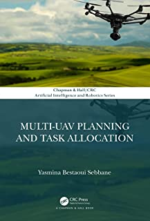 Multi-UAV Planning and Task Allocation (Chapman & Hall/CRC Artificial Intelligence and Robotics Series) (English Edition)