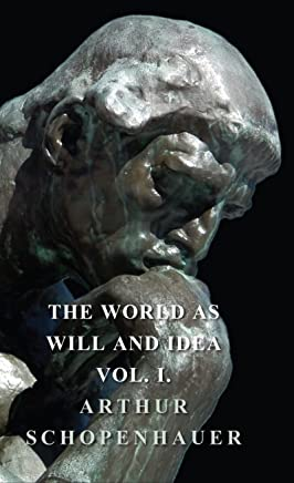 The World as Will and Idea - Vol. I. (English Edition)