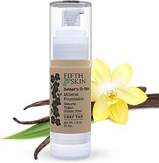 Fifth & Skin (DEEP TAN) Better'n Ur Skin Liquid Foundation – Natural – Organic - Gluten Free - Vegan - Cruelty Free - Palm...