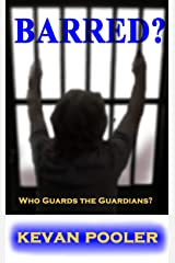 Barred?: Who Guards the Guardians? Kindle Edition