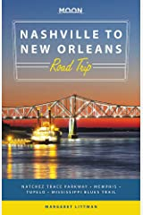 Moon Nashville to New Orleans Road Trip: Natchez Trace Parkway, Memphis, Tupelo, Mississippi Blues Trail (Travel Guide) Paperback