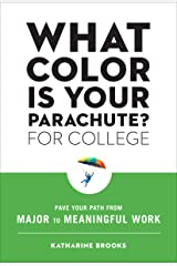 What Color Is Your Parachute? for College: Pave Your Path from Major to Meaningful Work Kindle Edition