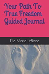 Your Path To True Freedom Guided Journal Paperback