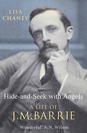 Hide-And-Seek With Angels: The Life of J.M. Barrie
