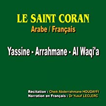 Le saint coran - Sourates : Yassine - Arrahmane - Al-waqi'a (Traduction du sens des versets : Arabe / Français)