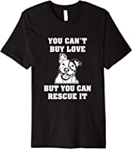 You Can't Buy Love But you can Rescue it Pitbull T-shirt