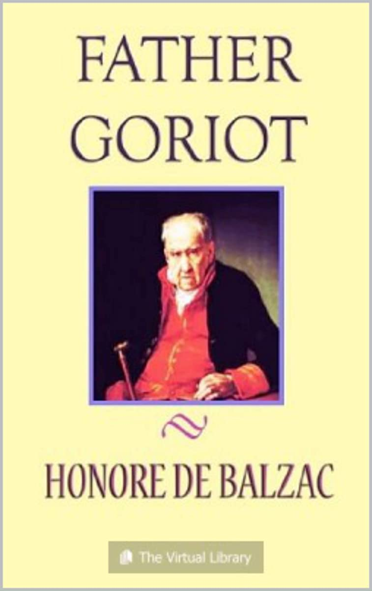 妥協具体的に我慢するFather Goriot: Honoré de Balzac (English Edition)