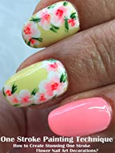 One Stroke Painting Technique: How to Create Stunning One Stroke Flower Nail Art Decorations?