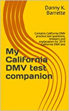 My California DMV test companion: Contains California DMV practice test questions, Answers and explanation for 2019 California DMV test