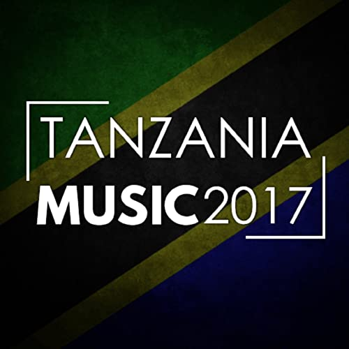 Tanzania Music 2017 by Various artists on Amazon Music - Amazon com