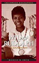 Wilma Rudolph: A Biography (Greenwood Biographies)