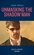 Unmasking The Shadow Man (Mills & Boon Heroes) (The Coltons of Roaring Springs, Book 10) (English Edition)