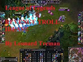 Leauge Of Legends Revenge Troll Ideas (English Edition)