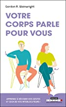 Votre corps parle pour vous (Poche) (French Edition)