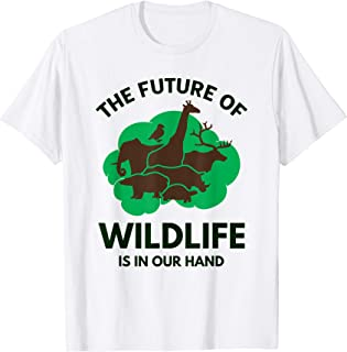 The Future of Wildlife is in Our Hand Save Nature Forest  T-Shirt