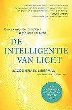 De intelligentie van licht: Baanbrekende inzichten over licht en zicht (Dutch Edition)