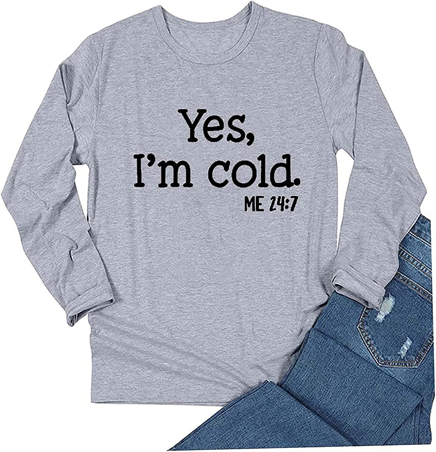 Yes I'm Cold Long Sleeve Shirts for Womens Fall Fashion Casual Round Neck Tee Letter Printed Blouse Tops Sweatshirts