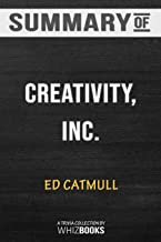 Summary of Creativity, Inc.: Overcoming the Unseen Forces That Stand in the Way of True Inspiration: Trivia/Quiz for Fa