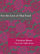 For the Love of Thai Food (Up to the Table Book 1)