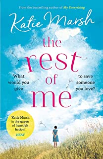 The Rest of Me: the uplifting new novel from the bestselling author of My Everything: the unmissable uplifting novel from ...