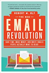 The New Email Revolution: Save Time, Make Money, and Write Emails People Actually Want to Read! Kindle Edition