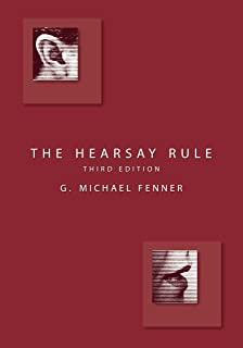 The Hearsay Rule, Third Edition