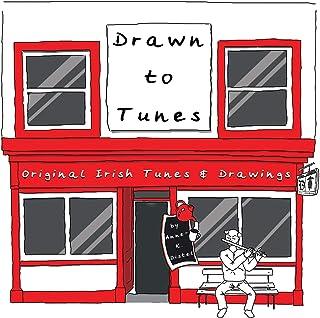 Drawn to Tunes: Original Irish Tunes and Drawings