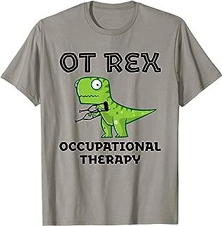 OT Rex OCCUPATIONAL THERAPYT-REX Dinosaur T-Shirt
