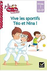 Téo et Nina GS CP Niveau 1 - Vive les sportifs Téo et Nina ! (Je lis pas à pas) Format Kindle