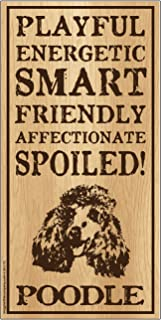 "Imagine This Poodle""Spoiled!"" Wood Sign"