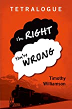 Tetralogue: I'm Right, You're Wrong