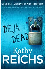 Deja Dead: The classic forensic thriller (Temperance Brennan 1) Kindle Edition
