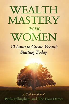 Wealth Mastery for Women: 12 Laws to Creating Wealth Starting Today