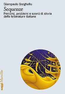 Sequenze: Percorsi, problemi e scorci di storia della letteratura italiana (Italian Edition)