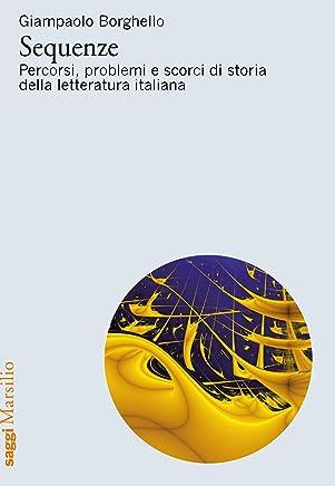 Sequenze: Percorsi, problemi e scorci di storia della letteratura italiana