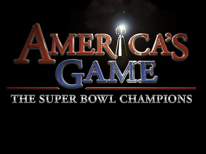 America's Game - The Super Bowl Champions