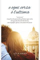 e ogni corsa è l'ultima (Italian Edition) Kindle Edition