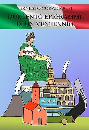 DUECENTO EPIGRAMMI DI UN VENTENNIO (POESIA ITALIANA CIVILE)
