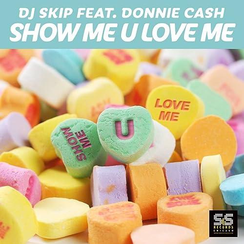 Show Me U Love Me (Shane D S&S Club Remix) by DJ Skip on Amazon