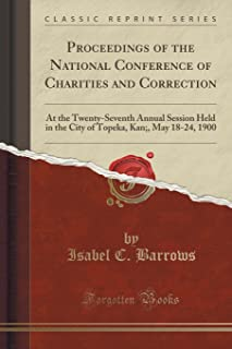 Proceedings of the National Conference of Charities and Correction: At the Twenty-Seventh Annual Session Held in the City ...