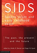 SIDS Sudden infant and early childhood death: The past, the present and the future