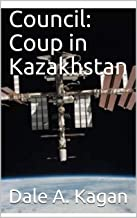 Council: Coup in Kazakhstan (English Edition)