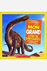 National Geographic Kids : Mon grand livre de dinosaures (French) Hardcover