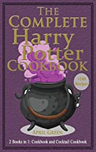 The Complete Harry Potter Cookbook: 2 books in 1: Cookbook And Cocktail Cookbook. +240 Amazing recipes inspired by the Wiz...