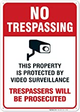 Video Surveillance Sign, No Trespassing Sign, 10x14 Rust Free Aluminum UV Printed, Easy to Mount Weather Resistant Long Lasting Ink Made in USA by SIGO SIGNS