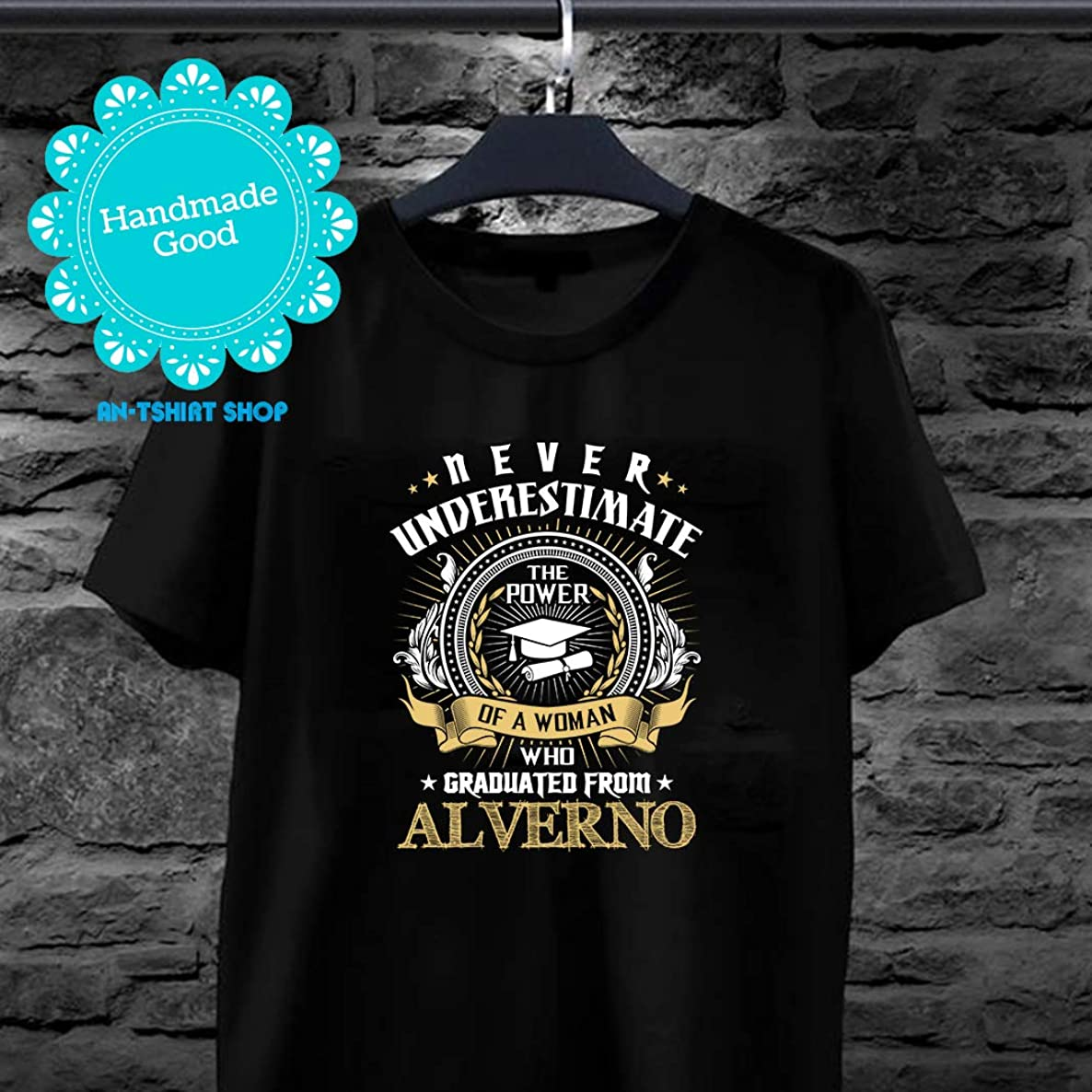 Alverno Woman Woman Graduated From Alverno T shirts for men and women