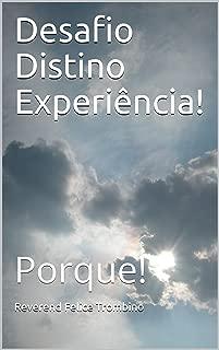 Desafio Distino Experiência!: Porque! (Portuguese Edition)