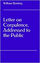 Letter on Corpulence, Addressed to the Public (English Edition)